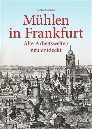 Mühlen in Frankfurt von Schneider,  Konrad