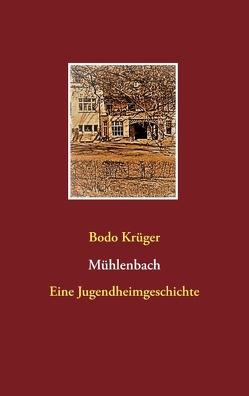 Mühlenbach von Krüger,  Bodo