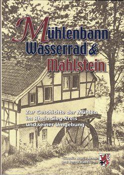 Mühlenbann Wasserrad & Mahlstein von Arndt,  Claudia Maria, Habel,  Bernd
