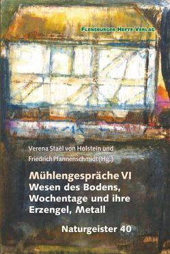 Mühlengespräche 6 von Emendörfer,  Veronika, Pfannenschmidt,  Friedrich, Staël von Holstein,  Verena