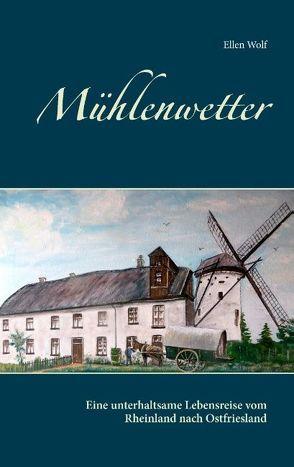 Mühlenwetter von Wolf,  Ellen