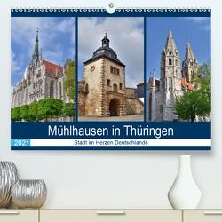 Mühlhausen in Thüringen – Stadt im Herzen Deutschlands (Premium, hochwertiger DIN A2 Wandkalender 2021, Kunstdruck in Hochglanz) von Rein,  Markus