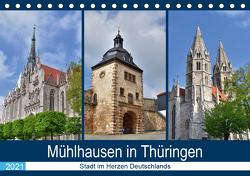 Mühlhausen in Thüringen – Stadt im Herzen Deutschlands (Tischkalender 2021 DIN A5 quer) von Rein,  Markus