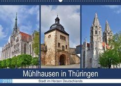 Mühlhausen in Thüringen – Stadt im Herzen Deutschlands (Wandkalender 2018 DIN A2 quer) von Rein,  Markus