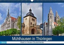 Mühlhausen in Thüringen – Stadt im Herzen Deutschlands (Wandkalender 2021 DIN A3 quer) von Rein,  Markus