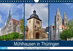 Mühlhausen in Thüringen – Stadt im Herzen Deutschlands (Wandkalender 2021 DIN A4 quer) von Rein,  Markus