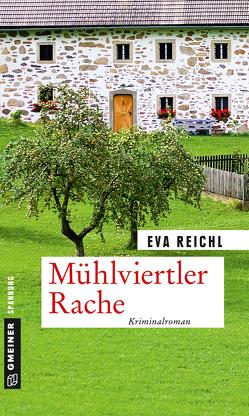 Mühlviertler Rache von Reichl,  Eva