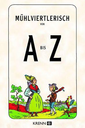 Mühlviertlerisch von A bis Z von Abbrederis,  Christoph, Krenn,  Hubert