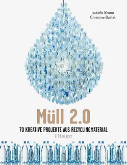 Müll 2.0 von Baillet,  Christine, Bruno,  Isabelle