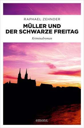 Müller und der Schwarze Freitag von Zehnder,  Raphael