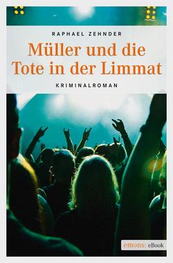 Müller und die Tote in der Limmat von Zehnder,  Raphael