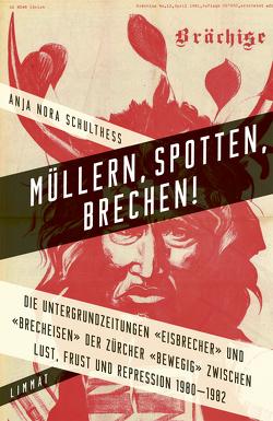 Müllern, Spotten, Brechen! von Schulthess,  Anja Nora