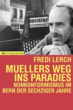 Muellers Weg ins Paradies von Lerch,  Fredi
