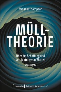 Mülltheorie von Fehr,  Michael, Thompson,  Michael