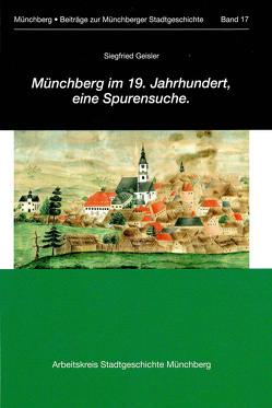 Münchberg im 19. Jahrhundert, eine Spurensuche. von Geisler ,  Siegfried