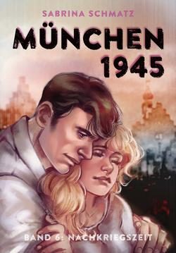 München 1945 von Schmatz,  Sabrina