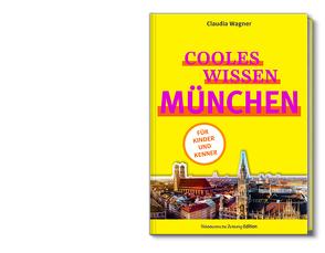 Cooles Wissen München von Wagner,  Claudia