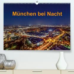 München bei Nacht (Premium, hochwertiger DIN A2 Wandkalender 2021, Kunstdruck in Hochglanz) von Kelle,  Stephan