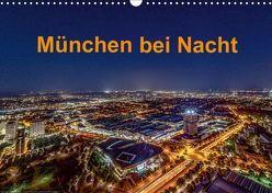 München bei Nacht (Wandkalender 2019 DIN A3 quer) von Kelle,  Stephan