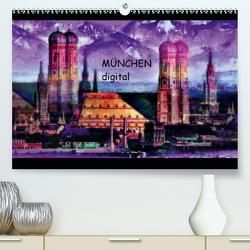 München digital (Premium, hochwertiger DIN A2 Wandkalender 2021, Kunstdruck in Hochglanz) von Luise Strohmenger,  Marie