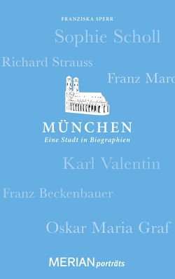 München. Eine Stadt in Biographien von Sperr,  Franziska