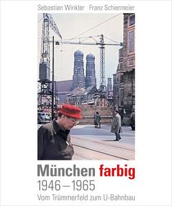 München farbig von Schiermeier,  Franz, Winkler,  Sebastian