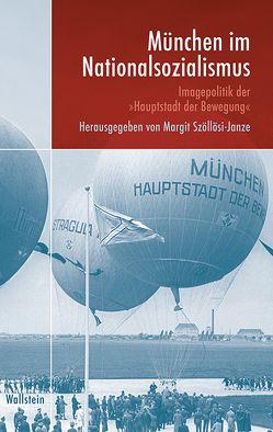 München im Nationalsozialismus von Hornung,  Juliane, Szöllösi-Janze,  Margit