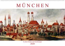 München: In alten Stichen und Zeichnungen (Premium, hochwertiger DIN A2 Wandkalender 2020, Kunstdruck in Hochglanz) von CALVENDO