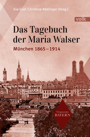 Das Tagebuch der Maria Walser von Graf,  Eva, Rädlinger,  Christine