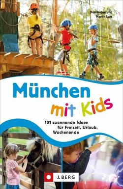 München mit Kids von Lurz,  Dominique und Martin
