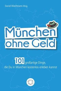München ohne Geld von Fischer,  Stephanie, Wiechmann,  Daniel