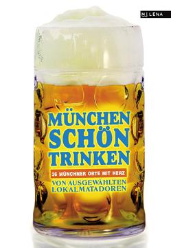 München schön trinken von Austrofred, Beck,  Zoe, Dietl,  Wolfgang, Jung,  Anna, Kabus,  Christine, Lendle,  Jo, Mangler,  Albrecht