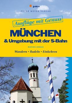 München & Umgebung mit der S-Bahn von Gorgas,  Martina, Gorgas,  Ralf