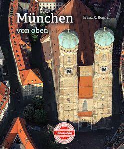 München von oben von Bogner,  Franz-Xaver