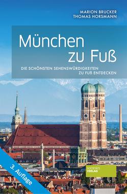 München zu Fuß von Brucker,  Marion, Horsmann,  Thomas