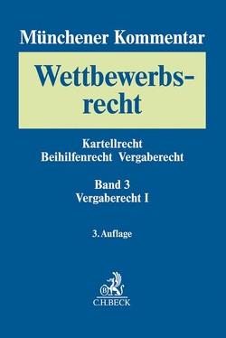 Münchener Kommentar zum Wettbewerbsrecht Bd. 3: Vergaberecht I von Säcker,  Franz-Jürgen