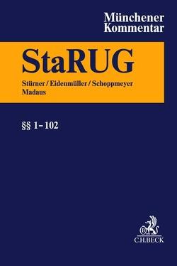 Münchener Kommentar zur Insolvenzordnung Bd. 5: StaRUG, §§ 1-101 von Eidenmüller,  Horst, Madaus,  Stephan, Schoppmeyer,  Heinrich, Stürner,  Rolf