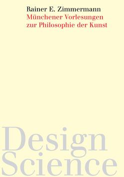 Münchener Vorlesungen zur Philosophie der Kunst von Zimmermann,  Rainer E.
