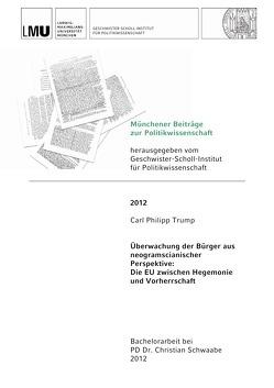 Münchner Beiträge zur Politikwissenschaft / Überwachung der Bürger aus neogramscianischer Perspektive von Trump,  Carl Philipp
