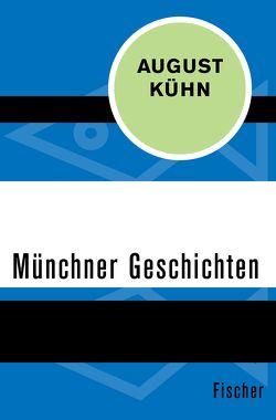 Münchner Geschichten von Kühn,  August
