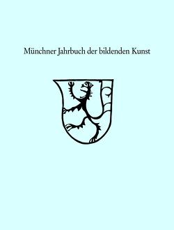 Münchner Jahrbuch der bildenden Kunst 2019 / Band 70 von Kress,  Berthold, Maaz,  Bernhard, Polito,  Eugenio, Rödiger-Diruf,  Erika, Schliewen,  Brigitte, Spenlé,  Virginie