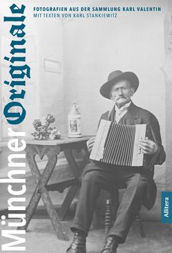 Münchner Originale von Stankiewitz,  Karl