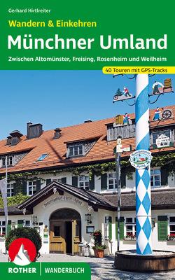 Münchner Umland Wandern & Einkehren von Hirtlreiter,  Gerhard