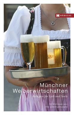 Münchner Weiberwirtschaften von Lottermoser,  Ria, Lutterbeck,  Barbara, Pils,  Ingeborg