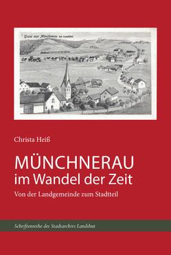 Münchnerau im Wandel der Zeit von Heiß,  Christa