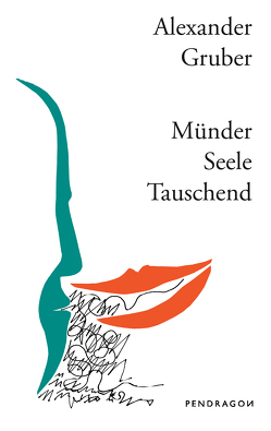 Münder Seele Tauschend von Gruber,  Alexander, Reible,  Dieter