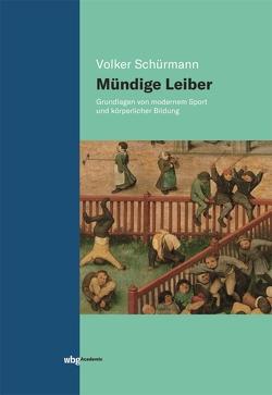Mündige Leiber von Schürmann,  Volker
