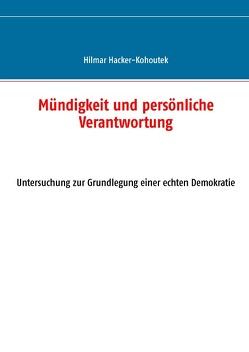 Mündigkeit und persönliche Verantwortung von Hacker-Kohoutek,  Hilmar