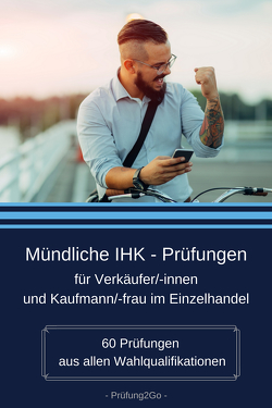 Mündliche IHK – Prüfungen für Verkäufer/innen und Kaufmann/-frau im Einzelhandel von Wolska,  Marta