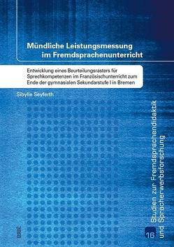 Mündliche Leistungsmessung im Fremdsprachenunterricht von Seyferth,  Sibylle